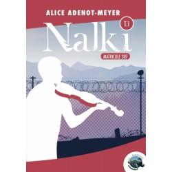 Nalki, Tome 1 : Matricule 307, d'Alice Adenot-Meyer
