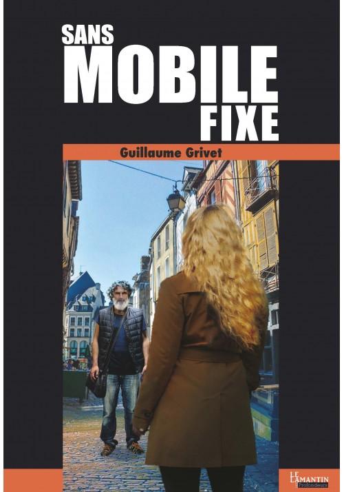 Sans mobile fixe