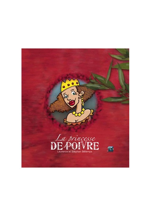 La princesse de poivre, de Laurence et Stéphan Bétemps