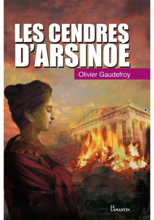 Les cendres d'Arsinoé, d'Olivier Gaudefroy